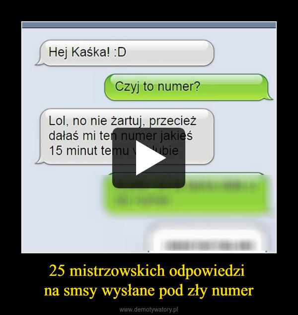 25 mistrzowskich odpowiedzi na smsy wysłane pod zły numer –