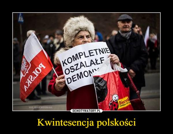 Kwintesencja polskości –