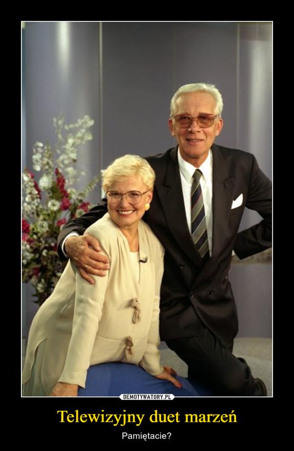 Telewizyjny duet marzeń – Pamiętacie?