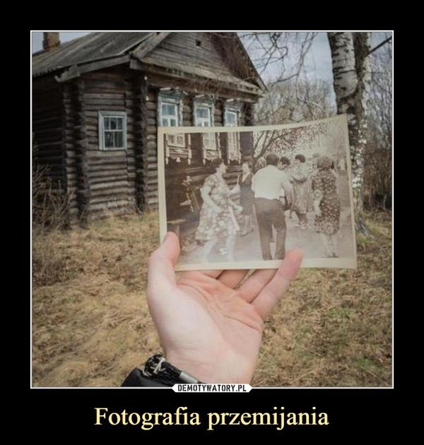 Fotografia przemijania –
