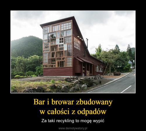 Bar i browar zbudowany w całości z odpadów