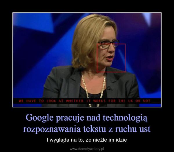 Google pracuje nad technologią rozpoznawania tekstu z ruchu ust – I wygląda na to, że nieźle im idzie