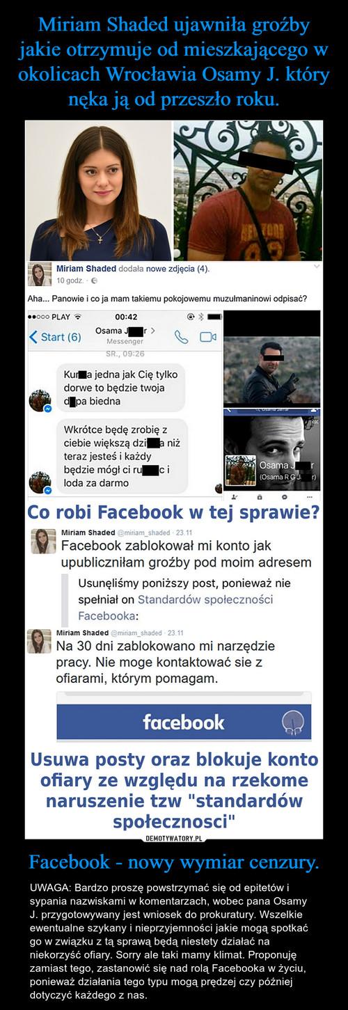 Miriam Shaded ujawniła groźby jakie otrzymuje od mieszkającego w okolicach Wrocławia Osamy J. który nęka ją od przeszło roku. Facebook - nowy wymiar cenzury.
