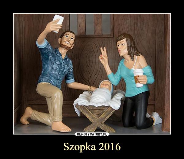 Szopka 2016 –