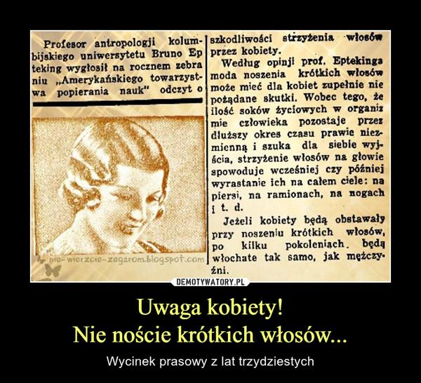 Uwaga kobiety!Nie noście krótkich włosów... – Wycinek prasowy z lat trzydziestych