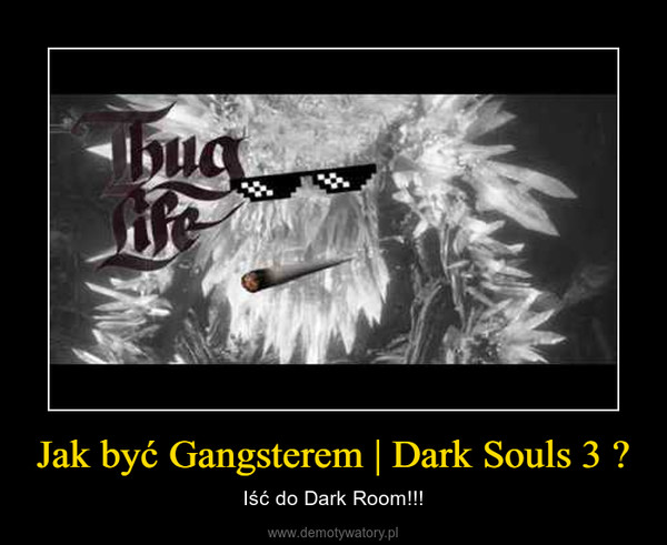 Jak być Gangsterem | Dark Souls 3 ✔ – Iść do Dark Room!!!