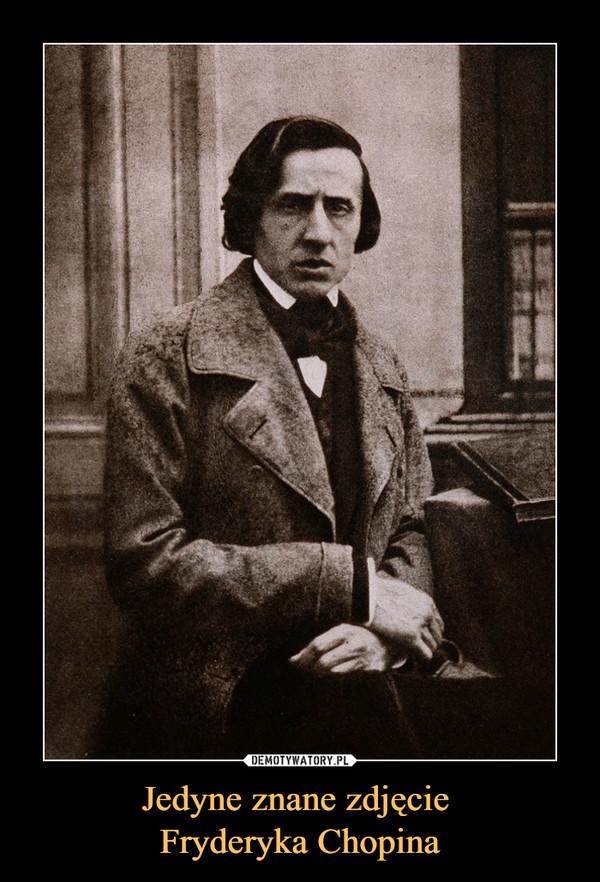 Jedyne znane zdjęcie Fryderyka Chopina –