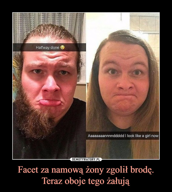 Facet za namową żony zgolił brodę. Teraz oboje tego żałują –