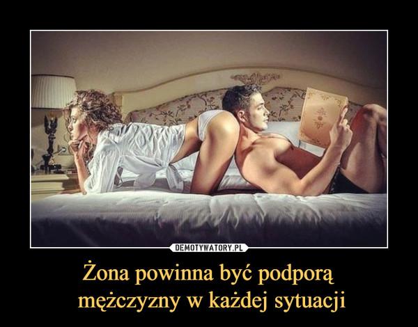 Żona powinna być podporą mężczyzny w każdej sytuacji –