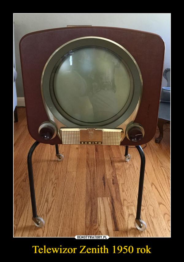 Telewizor Zenith 1950 rok –