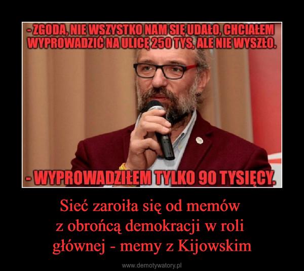 Sieć zaroiła się od memów z obrońcą demokracji w roli głównej - memy z Kijowskim –