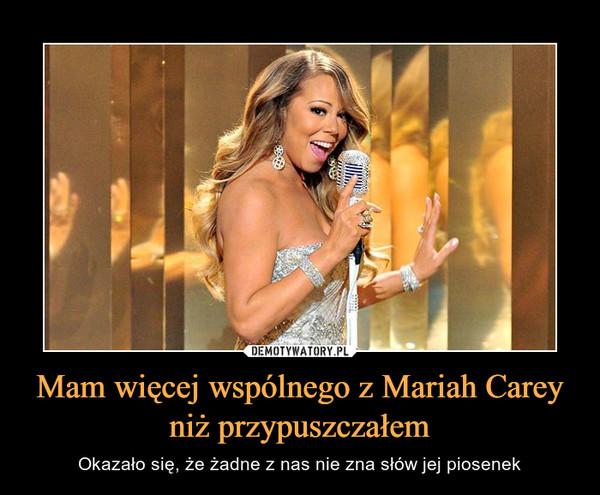 Mam więcej wspólnego z Mariah Carey niż przypuszczałem – Okazało się, że żadne z nas nie zna słów jej piosenek
