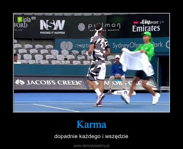 Karma – dopadnie każdego i wszędzie