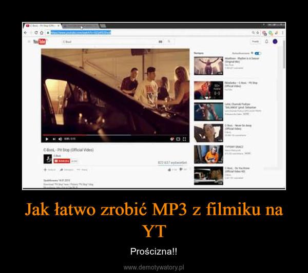 Jak łatwo zrobić MP3 z filmiku na YT – Prościzna!!