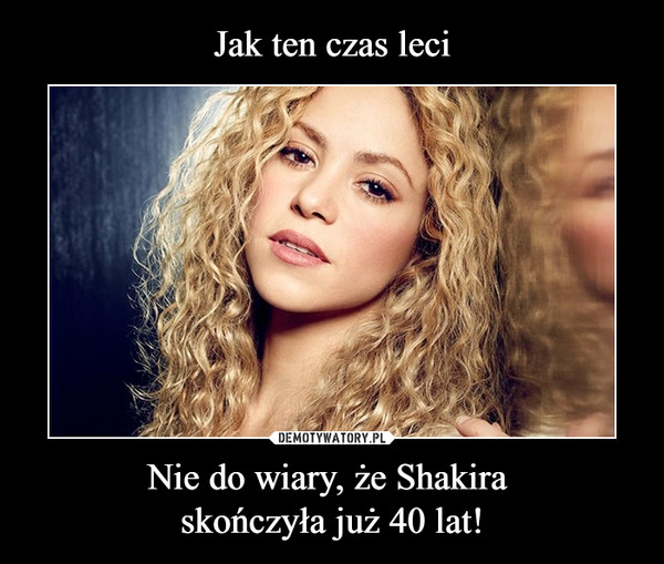 Nie do wiary, że Shakira skończyła już 40 lat! –