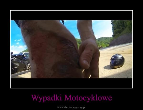 Wypadki Motocyklowe –