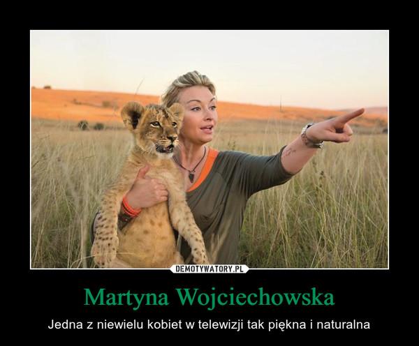 Martyna Wojciechowska – Jedna z niewielu kobiet w telewizji tak piękna i naturalna