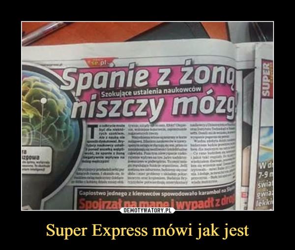 Super Express mówi jak jest –  Spanie z żoną niszczy mózg