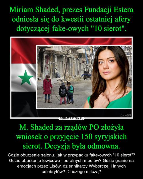 """Miriam Shaded, prezes Fundacji Estera odniosła się do kwestii ostatniej afery dotyczącej fake-owych """"10 sierot"""". M. Shaded za rządów PO złożyła wniosek o przyjęcie 150 syryjskich sierot. Decyzja była odmowna."""