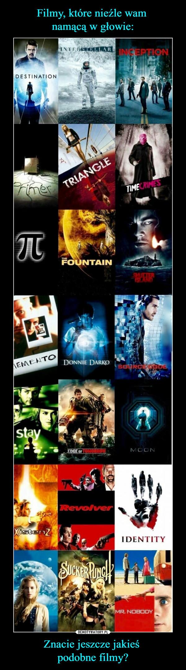 Znacie jeszcze jakieś podobne filmy? –