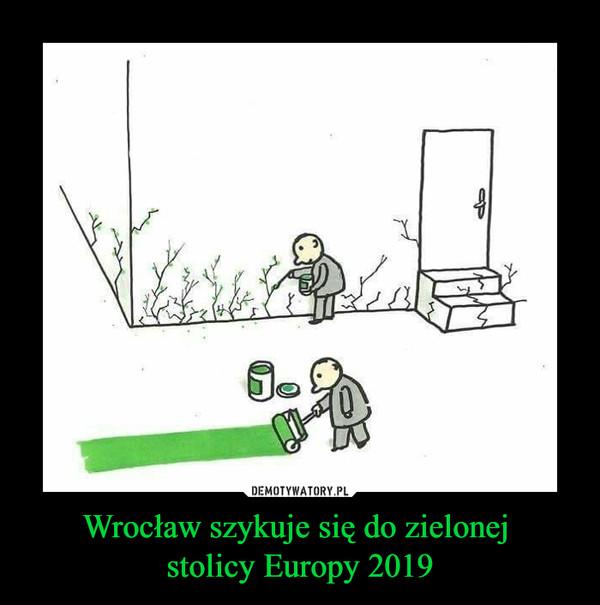 Wrocław szykuje się do zielonej stolicy Europy 2019 –