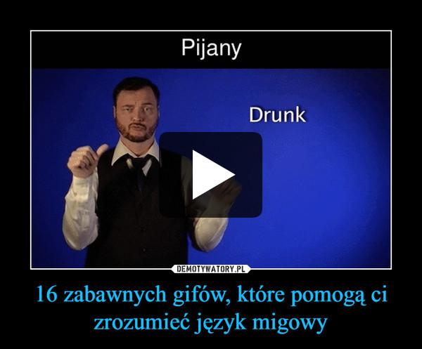 16 zabawnych gifów, które pomogą ci zrozumieć język migowy –