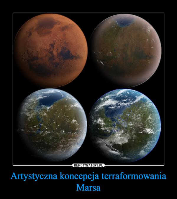 Artystyczna koncepcja terraformowania Marsa –