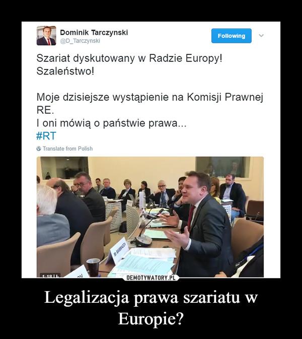 Legalizacja prawa szariatu w Europie? –