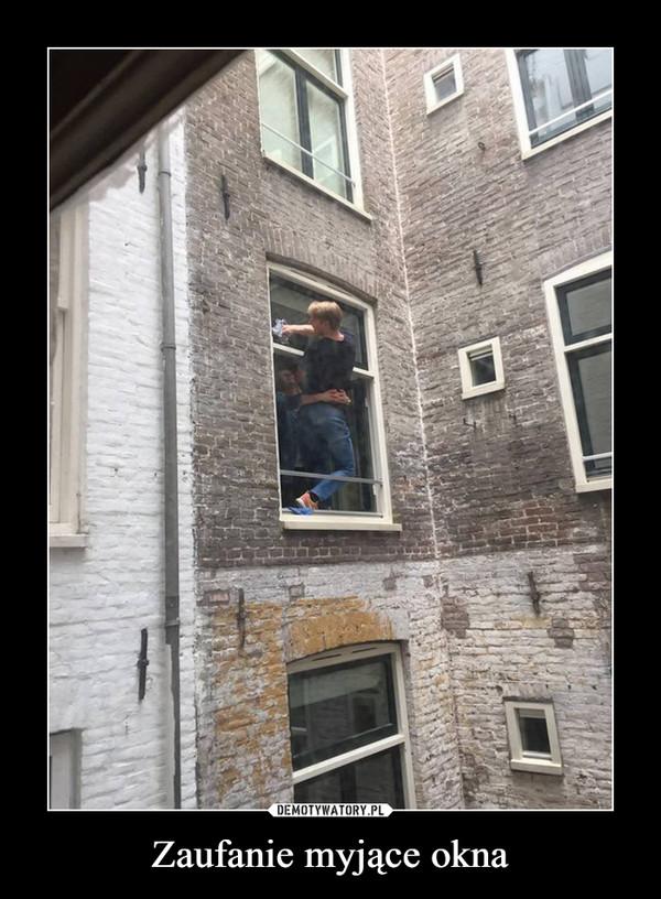 Zaufanie myjące okna –