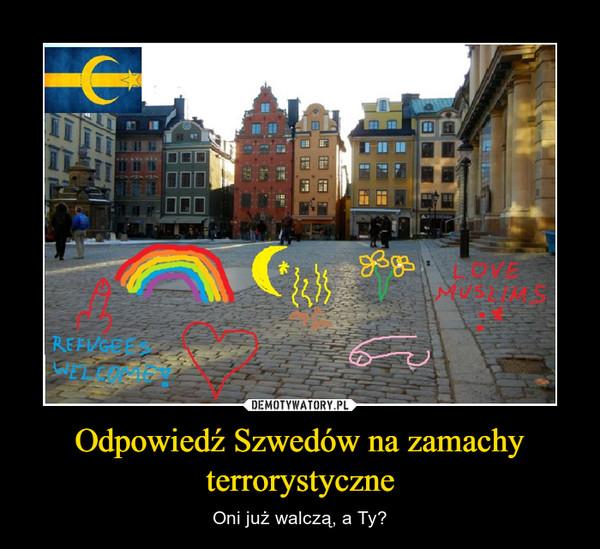 Odpowiedź Szwedów na zamachy terrorystyczne – Oni już walczą, a Ty?