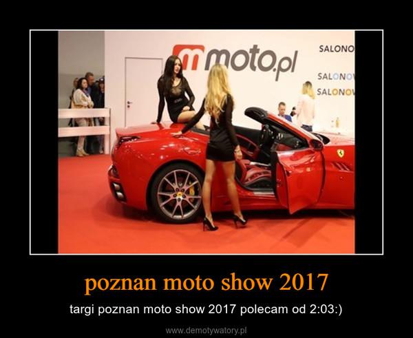 poznan moto show 2017 – targi poznan moto show 2017 polecam od 2:03:)