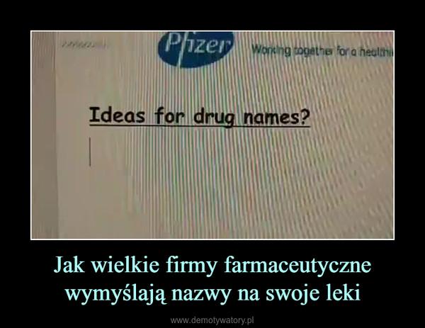 Jak wielkie firmy farmaceutycznewymyślają nazwy na swoje leki –