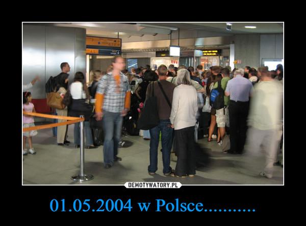 01.05.2004 w Polsce........... –
