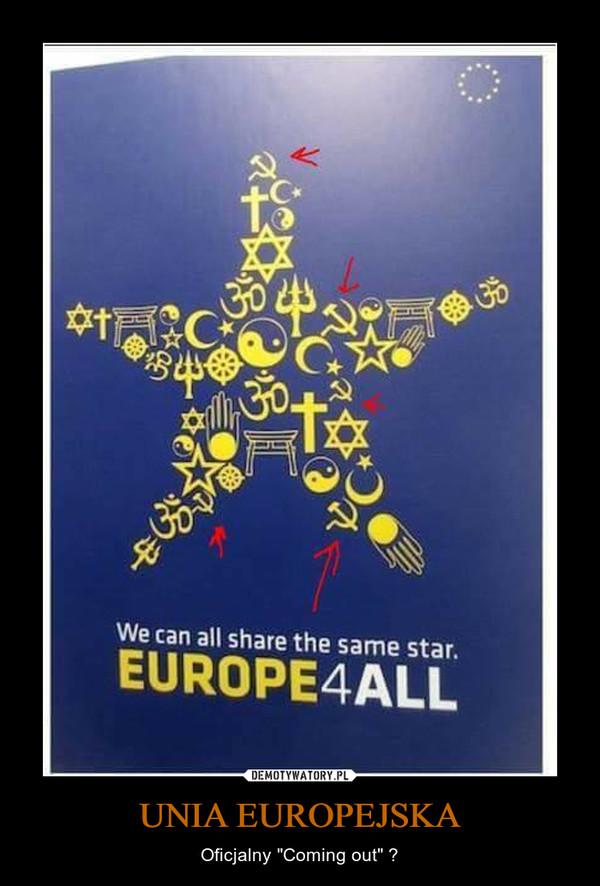 "UNIA EUROPEJSKA – Oficjalny ""Coming out"" ?"