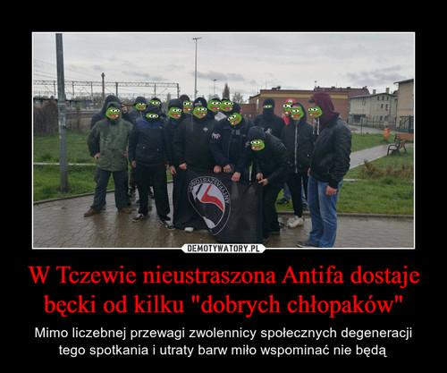 """W Tczewie nieustraszona Antifa dostaje bęcki od kilku """"dobrych chłopaków"""""""
