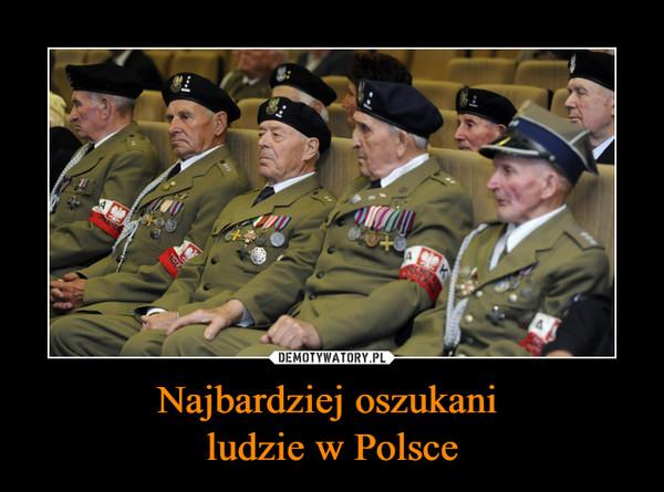 Najbardziej oszukani ludzie w Polsce –