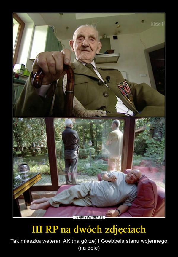 III RP na dwóch zdjęciach – Tak mieszka weteran AK (na górze) i Goebbels stanu wojennego (na dole)
