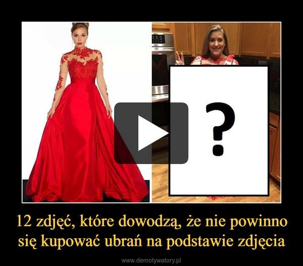 12 zdjęć, które dowodzą, że nie powinno się kupować ubrań na podstawie zdjęcia –