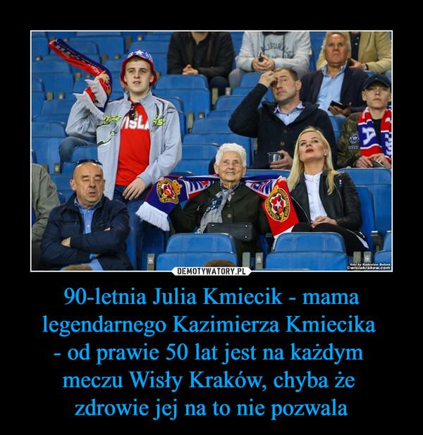 90-letnia Julia Kmiecik - mama legendarnego Kazimierza Kmiecika - od prawie 50 lat jest na każdym meczu Wisły Kraków, chyba że zdrowie jej na to nie pozwala –