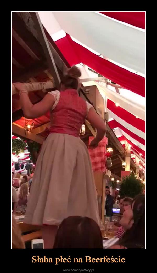 Słaba płeć na Beerfeście –