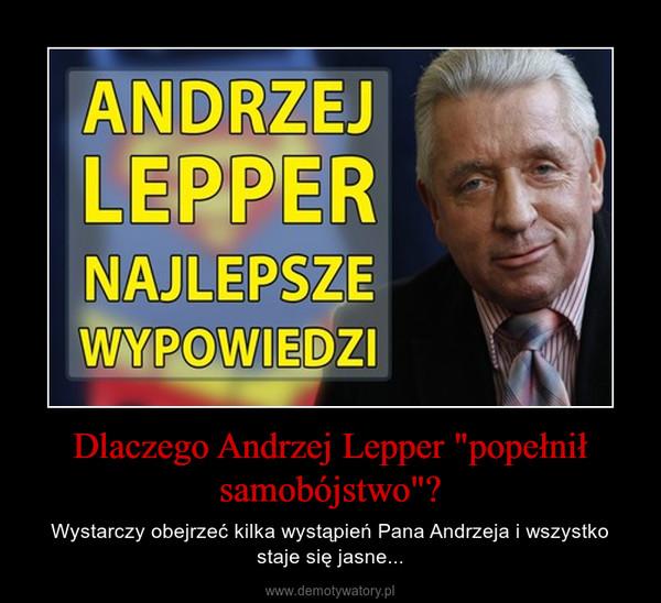 """Dlaczego Andrzej Lepper """"popełnił samobójstwo""""? – Wystarczy obejrzeć kilka wystąpień Pana Andrzeja i wszystko staje się jasne..."""