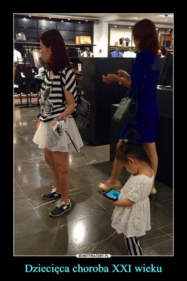 Dziecięca choroba XXI wieku –