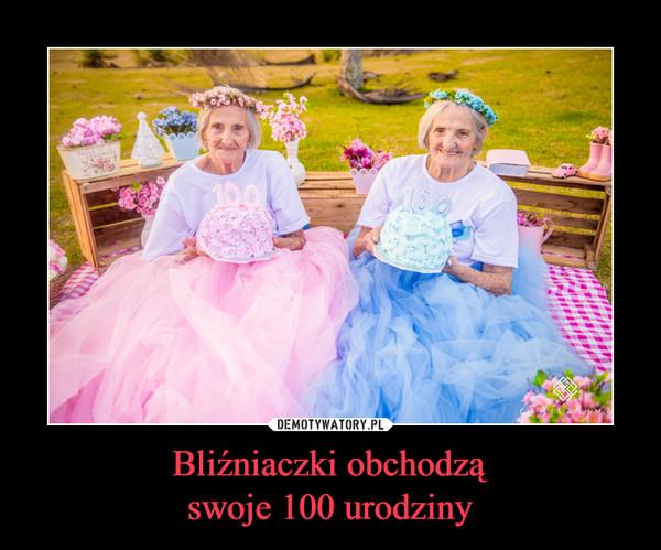 Bliźniaczki obchodząswoje 100 urodziny –