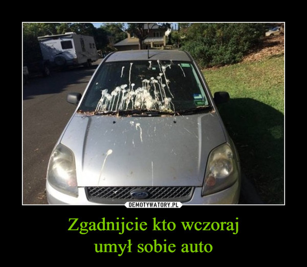 Zgadnijcie kto wczorajumył sobie auto –