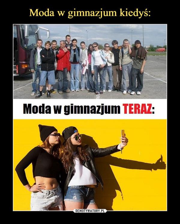 –  Moda w gimnazjum TERAZ: