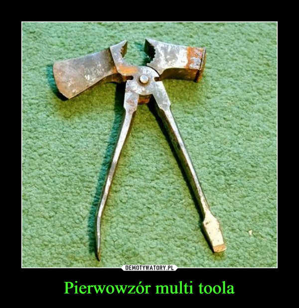 Pierwowzór multi toola –