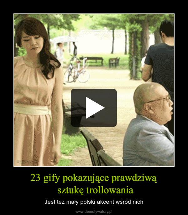 23 gify pokazujące prawdziwą sztukę trollowania – Jest też mały polski akcent wśród nich