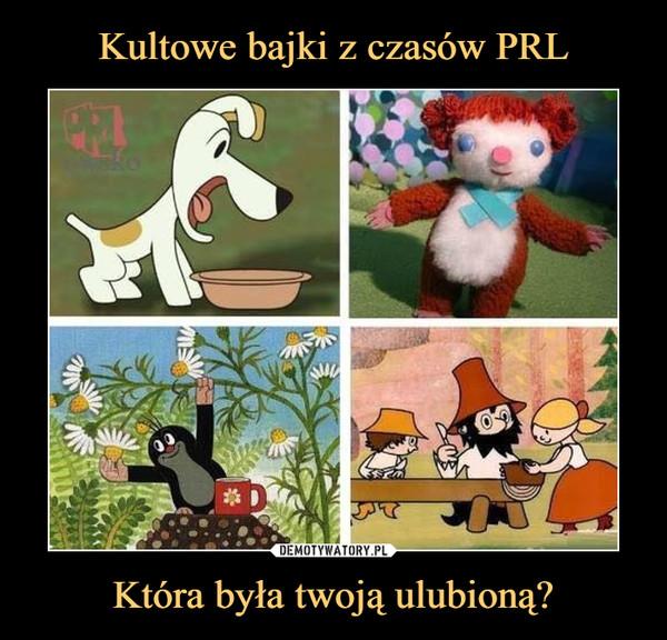 Która była twoją ulubioną? –