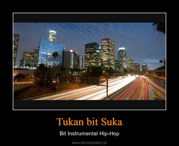 Tukan bit Suka – Bit Instrumental Hip-Hop