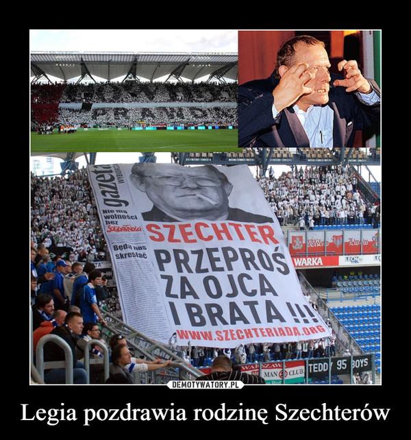 Legia pozdrawia rodzinę Szechterów –